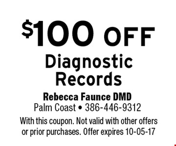 $100 OFF Diagnostic Records. With this coupon. Not valid with other offers or prior purchases. Offer expires 10-05-17
