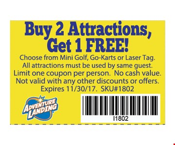 Buy 2 attractions get 1 free!. Choose from mini-golf, go-karts or laser tag.All attractions must be used by same guest. Limit one coupon per party. no cash value. not valid with any other discounts or offers. SKU# 1802. Expires 11-30-17.