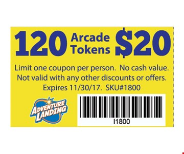 120Arcade tokens for $20. Limit one coupon per person. No Cash value. Not Valid with any other discounts or offers.SKU#1800. Expires 11-30-17