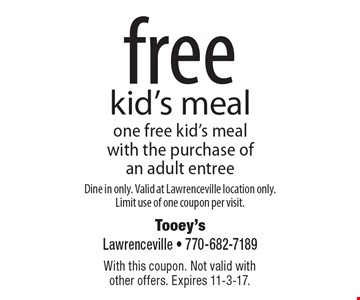 Free kid's meal. One free kid's meal with the purchase of an adult entree. Dine in only. Valid at Lawrenceville location only. Limit use of one coupon per visit. With this coupon. Not valid with other offers. Expires 11-3-17.