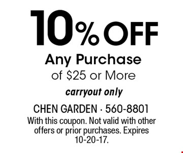 10%OFFAny Purchase of $25 or Morecarryout only. With this coupon. Not valid with other offers or prior purchases. Expires 10-20-17.