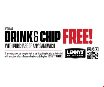 REGULAR DRINK & CHIP FREEWITH PURCHASE OF ANY SANDWICH. ONE COUPON PER PERSON PER VISIT AT PARTICIPATING LOCATIONS.NOT VALID WITH ANY OTHER OFFERS.REDEEM IN STORE ONLY.EXPIRES 10/20/17. MJ2B2.