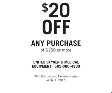 $20 off any purchase of $150 or more. With this coupon. Exclusions may apply. LF2017.