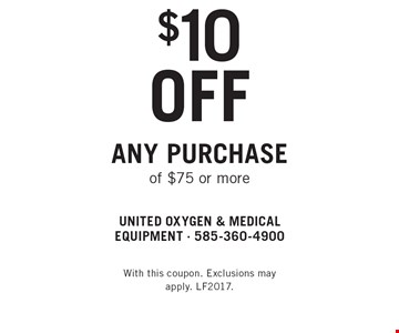 $10 off any purchase of $75 or more. With this coupon. Exclusions may apply. LF2017.