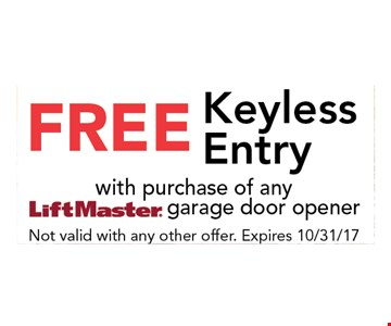 FREE Keyless Entry with purchase of any LiftMaster garage door opener. Not valid with any other offer. Expires 10-31-17