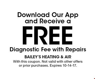 FREE Diagnostic Fee with Repairs. With this coupon. Not valid with other offers or prior purchases. Expires 10-14-17.