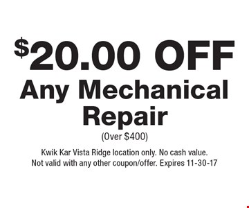 $20.00 Off Any Mechanical Repair (Over $400). Kwik Kar Vista Ridge location only. No cash value.Not valid with any other coupon/offer. Expires 11-30-17