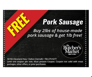 Free Pork sausage. Buy 2lbs of house-made pork sausage & get 1lb free!. 3619A Cleveland Hwy - Dalton (Varnell) - 706-279-9277 Limit one coupon per visit. Must present Coupon. Coupon not valid with meat packages, other offers, or prior purchases. Offer expires 10-14-17.