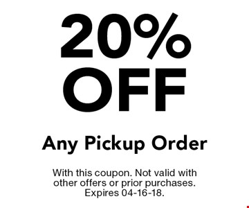 20% off Any Pickup Order. With this coupon. Not valid with other offers or prior purchases. Expires 04-16-18.