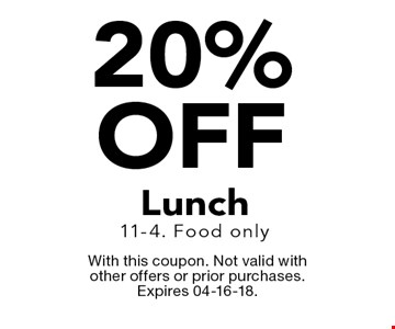 20% off Lunch11-4. Food only. With this coupon. Not valid with other offers or prior purchases. Expires 04-16-18.