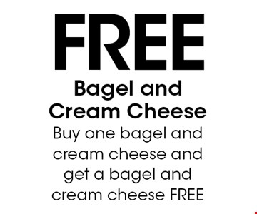 FREE Bagel andCream Cheese Buy one bagel and cream cheese and get a bagel and cream cheese FREE. With this coupon. Not valid with other offers or prior purchases. Expires 10-14-17.