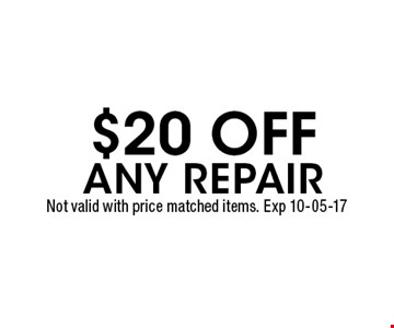 $20 Off any repair. Not valid with price matched items. Exp 10-05-17