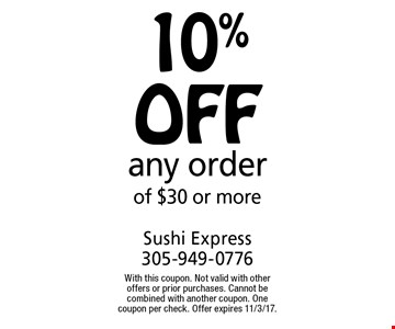 10% off any order of $30 or more. With this coupon. Not valid with other offers or prior purchases. Cannot be combined with another coupon. One coupon per check. Offer expires 11/3/17.