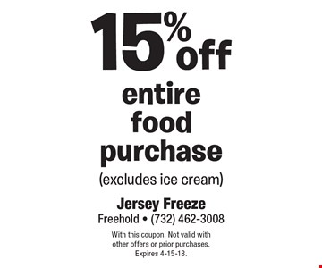 15% off entire food purchase (excludes ice cream). With this coupon. Not valid with other offers or prior purchases. Expires 4-15-18.