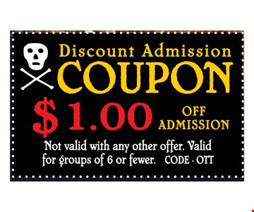 $1 Off Admission. Not valid with any other offer. Valid for groups of 6 or fewer. CODE OTT 04-16-18