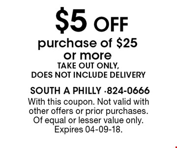$5 OFFpurchase of $25 or more. With this coupon. Not valid with other offers or prior purchases. Of equal or lesser value only. Expires 04-09-18.