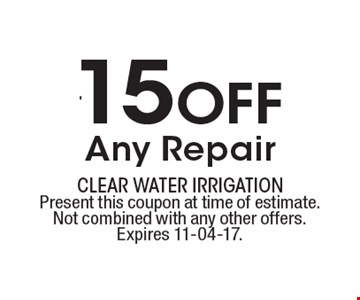 $15 Off Any Repair. Present this coupon at time of estimate.Not combined with any other offers.Expires 11-04-17.