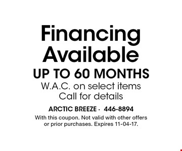 Financing Available up to 60 MonthsW.A.C. on select itemsCall for details. With this coupon. Not valid with other offers or prior purchases. Expires 11-04-17.