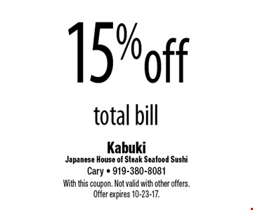 15%off total bill. With this coupon. Not valid with other offers. Offer expires 10-23-17.