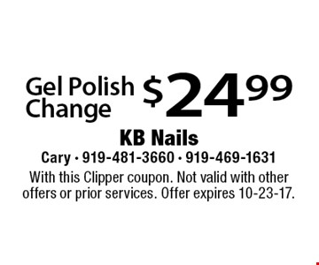 $24.99 Gel Polish Change. With this Clipper coupon. Not valid with other offers or prior services. Offer expires 10-23-17.