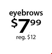 eyebrows $7.99 reg. $12. With this Clipper coupon. Not valid with other offers or prior services. Offer expires 10-23-17.