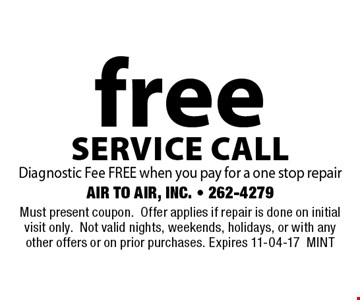 freeservice callDiagnostic Fee FREE when you pay for a one stop repair. Must present coupon.Offer applies if repair is done on initial visit only.Not valid nights, weekends, holidays, or with any other offers or on prior purchases. Expires 11-04-17MINT