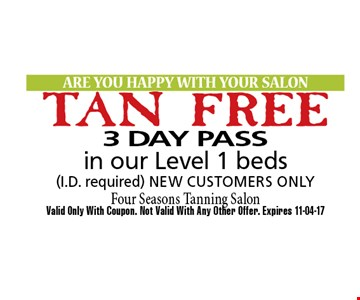 FREE Tan 3 DAY PASS. Valid Only With Coupon. Not Valid With Any Other Offer. Expires 11-04-17