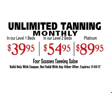 $54.95 UNLIMITED TANNING MONTHLY. Valid Only With Coupon. Not Valid With Any Other Offer. Expires 11-04-17