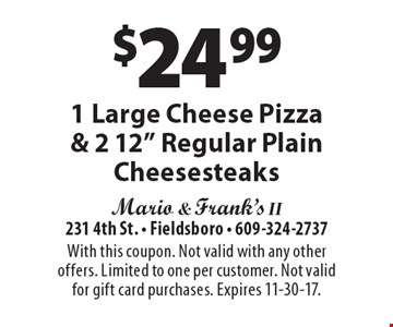 $24.99 1 Large Cheese Pizza & 2 12