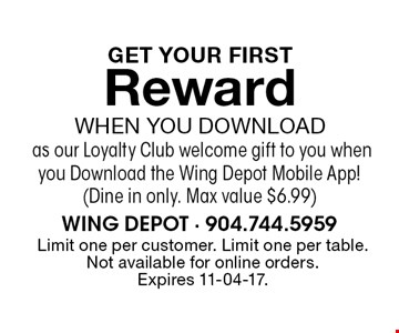 GET YOUR FIRST Reward When You Download as our Loyalty Club welcome gift to you when you Download the Wing Depot Mobile App!(Dine in only. Max value $6.99). Limit one per customer. Limit one per table. Not available for online orders. Expires 11-04-17.