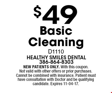 $49 Basic CleaningD1110. NEW PATIENTS ONLY. With this coupon.