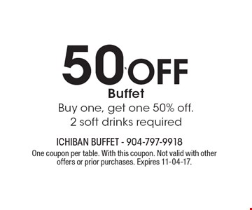 50% Off Buffet Buy one, get one 50% off. 2 soft drinks required. One coupon per table. With this coupon. Not valid with other offers or prior purchases. Expires 11-04-17.