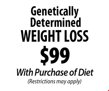 $99 With Purchase of Diet (Restrictions may apply).