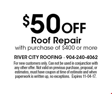 $50 Off Roof Repair with purchase of $400 or more. For new customers only. Can not be used in conjunction with any other offer. Not valid on previous purchase, proposal, or estimates, must have coupon at time of estimate and when paperwork is written up, no exceptions.Expires 11-04-17.