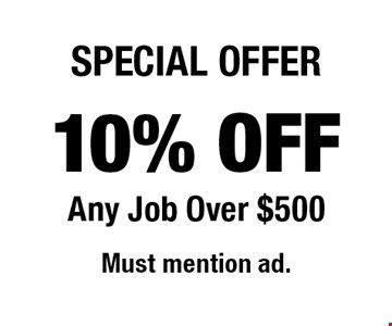 10% off Any Job Over $500.