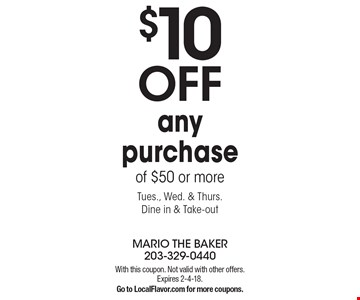 $10 OFF any purchase of $50 or more. Tues., Wed. & Thurs. Dine in & Take-out. With this coupon. Not valid with other offers. Expires 2-4-18.Go to LocalFlavor.com for more coupons.