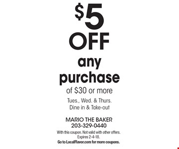 $5 OFF any purchase of $30 or more. Tues., Wed. & Thurs. Dine in & Take-out. With this coupon. Not valid with other offers. Expires 2-4-18.Go to LocalFlavor.com for more coupons.