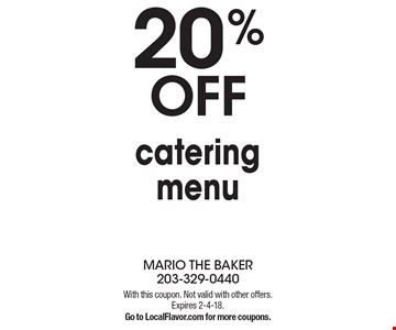 20% OFF catering menu. With this coupon. Not valid with other offers. Expires 2-4-18.Go to LocalFlavor.com for more coupons.