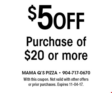 $5 Off Purchase of $20 or more. With this coupon. Not valid with other offers or prior purchases. Expires 11-04-17.