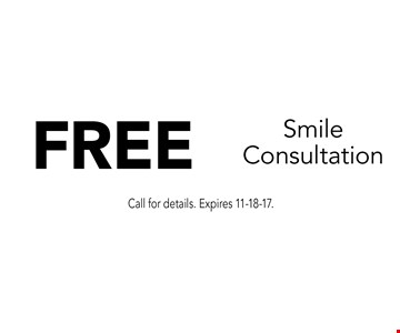 FREE Smile Consultation. Call for details. Expires 11-18-17.