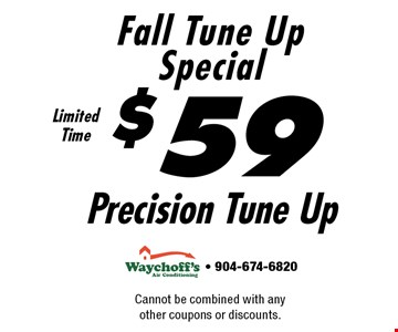$59Precision Tune Up Fall Tune Up Special. Cannot be combined with any other coupons or discounts. - 904-674-6820