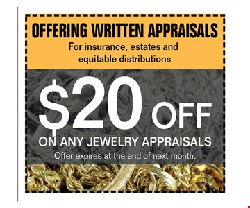 $20 off on any jewelry appraisals. Offer expires at the end of next month