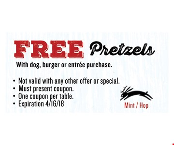 FREE Pretzels	. Not valid with any other offer or special.Must present coupon. One coupon per table.Expiration 04/16/2018.