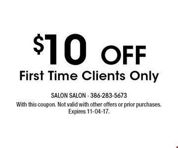 $10 OFF First Time Clients Only. With this coupon. Not valid with other offers or prior purchases. Expires 11-04-17.
