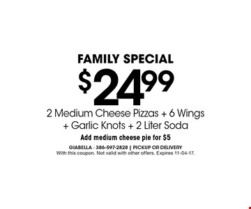 $24.99 2 Medium Cheese Pizzas + 6 Wings + Garlic Knots + 2 Liter Soda. With this coupon. Not valid with other offers. Expires 11-04-17.