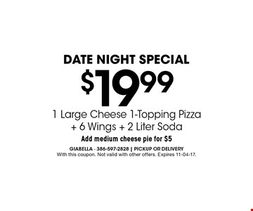 $19.99 1 Large Cheese 1-Topping Pizza + 6 Wings + 2 Liter Soda. With this coupon. Not valid with other offers. Expires 11-04-17.