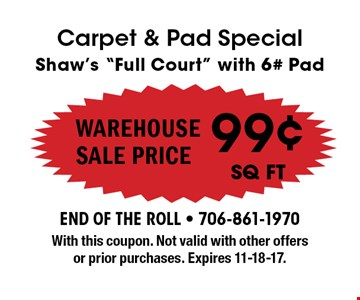 99¢sq ft Carpet & Pad SpecialShaw's