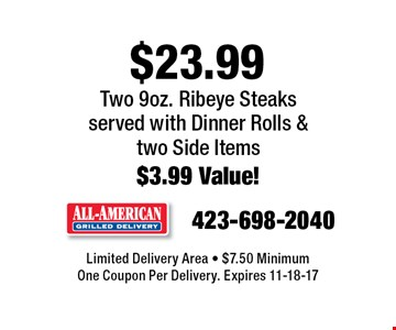 $23.99 Two 9oz. Ribeye Steaksserved with Dinner Rolls & 