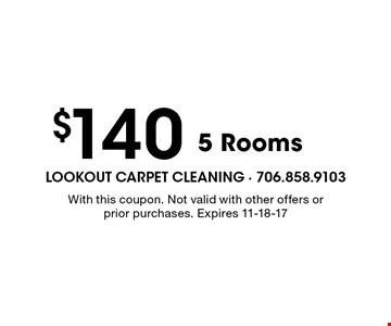 $140 5 Rooms. With this coupon. Not valid with other offers or prior purchases. Expires 11-18-17