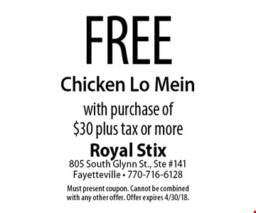 Free Chicken Lo Mein with purchase of $30 plus tax or more. Must present coupon. Cannot be combined with any other offer. Offer expires 4/30/18.